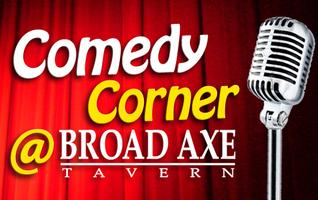 Comedy Corner at Broad Axe Tavern