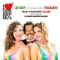 Haus 80's Italian Trash |SATURDAY| Old Fashion Club...