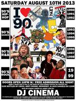 "Saturday 08/10: ""I Love the 90's"" w/ Free Admission..."