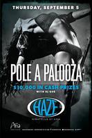 Pole-A-Palooza @ HAZE Nightclub