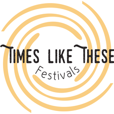 Times Like These Festivals logo