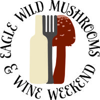 6th Annual Eagle Wild Mushroom & Wine Weekend