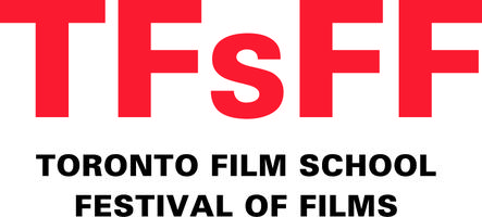 Toronto Film School - Festival of Films