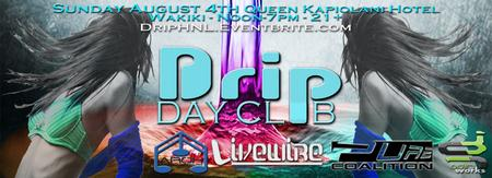 Drip - Day Club | Aug 4 | Honolulu