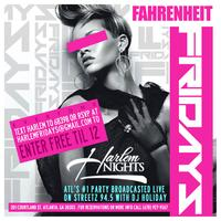Fahrenheit Friday  Atlanta's #1 Party  Friday @ Harlem...