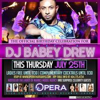 Dj Baby Drew Birthday Bash Thursday at Opera