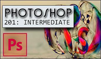 "Photoshop 201 Workshop: ""Intermediate Skills"""