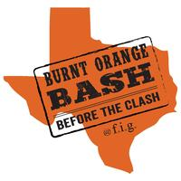BURNT ORANGE BASH BEFORE THE CLASH