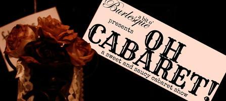 a bit o' Burlesque presents OH CABARET!