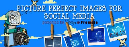 Picture Perfect Images For Social Media