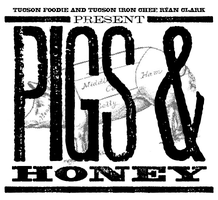 Tucson Foodie Pigs & Honey Event