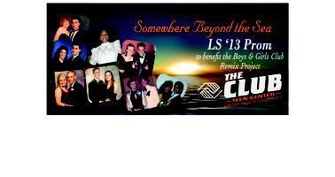 LS 13 Prom :: Benefiting the Boys & Girls Club Remix...