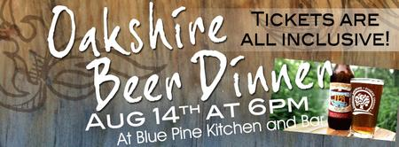 Oakshire Beer Dinner at Blue Pine
