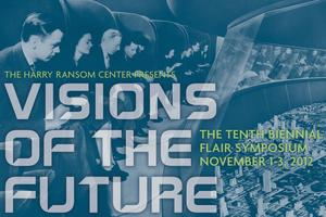 Harry Ransom Center Flair Symposium: Visions of the...