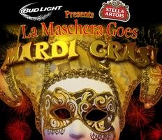 La Maschera Goes Mardi Gras! Presented by Bud Light...