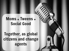 Moms + Tweens + Social Good