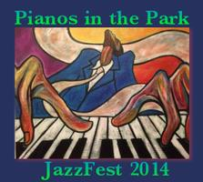 The 5th Annual Pianos in the Park JazzFest 2014