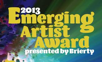 2013 Emerging Artist Award Presented by Brierty
