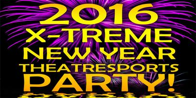 Xtreme Theatresports New Year's Eve Party! 2016