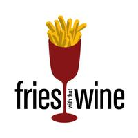 Fries With That Wine