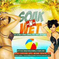 SOAK N WET 2013 THE ULTIMATE MIAMI CARNIVAL POOL PARTY...