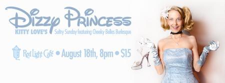Kitty Love's Sultry Sunday Burlesque — Dizzy Princess