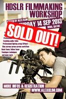 HDSLR Filmmaking Workshop 2013 - with Alex Klim