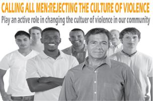 CALLING ALL MEN: Rejecting the Culture of Violence...