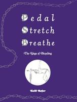 Pedal, Stretch, Breathe: The Yoga of Bicycling Reading