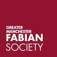 Greater Manchester Fabian Society Presents: The...