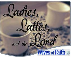 Ladies, Lattes, and The Lord- Carlsbad/Oceanside, CA