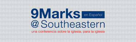 9Marks @ Southeastern en Espanol