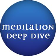 Meditation Deep Dive...OLD REGISTRATION PAGE
