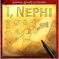 I,Nephi, a Musical by Janeen Brady