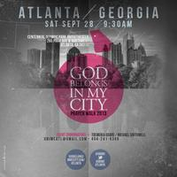GOD BELONGS IN MY CITY-ATL PRAYER WALK & WORSHIP...