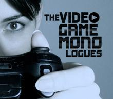 The Video Game Monologues