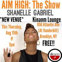 """AIM HIGH"": The Show! - SHANELLE GABRIEL at Kinanm..."
