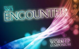 PRAISE 2013 Worship Symposium