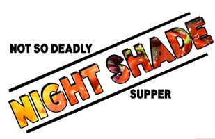 Not So Deadly Night Shade Supper