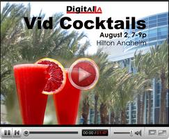 Digital LA - Vid Cocktails (Anaheim)