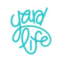 Yard Life