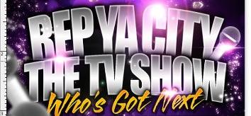 Rep Ya City- The TV Show -Houston- 23rd thru August...