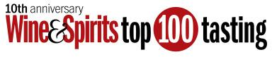 10th Annual Wine & Spirits Magazine's Top 100 Tasting...