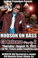 Hudson on Bass CD Release Party 2