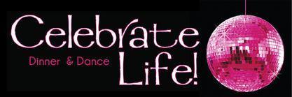 Celebrate Life Dinner & Dance