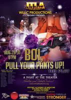 Boi, Pull Your Pants Up! The Play
