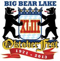 Big Bear Lake Oktoberfest Oct. 5 & 6, 2013 TICKETS WIL...