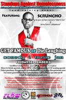 GET FAMOUS or Die Laughing Comedy Jam with Scruncho...