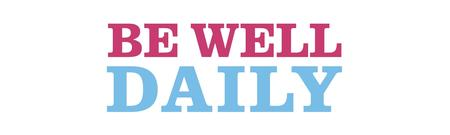 BE WELL DAILY: A Six Week Holistic Wellness Series