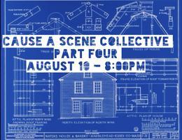 Cause A Scene Collective, Pt. 4